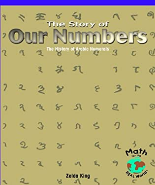 The Story of Our Numbers: The History of Arabic Numerals 9780823989652