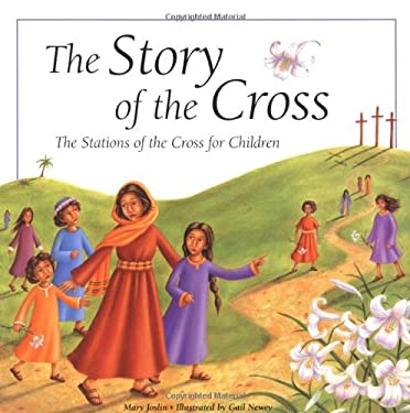 The Story of the Cross: The Stations of the Cross for Children 9780829418194