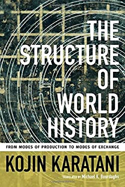The Structure of World History: From Modes of Production to Modes of Exchange 9780822356769
