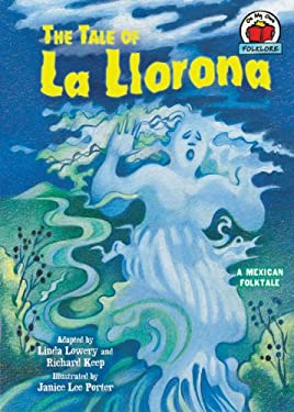 The Tale of La Llorona: A Mexican Folktale 9780822563785