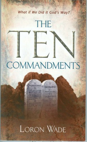 The Ten Commandments: What If We Did It God's Way? 9780828019996