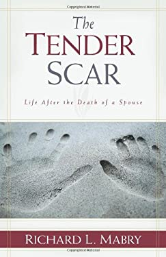 The Tender Scar: Life After the Death of a Spouse 9780825433405