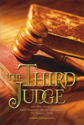 The Third Judge: And Other Stories of Rabbi Menachem M. Schneersohn, the Third Rebbe of Chabad-Lubavitch 9780826606822