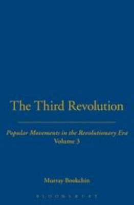 The Third Revolution: Popular Movements in the Revolutionary Era Vol. 3 9780826450548