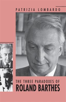 The Three Paradoxes of Roland Barthes 9780820334936
