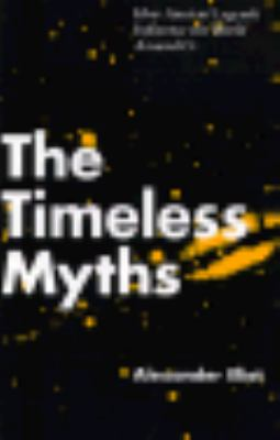 The Timeless Myths: How Ancient Legends Influence the World Around Us 9780826408693
