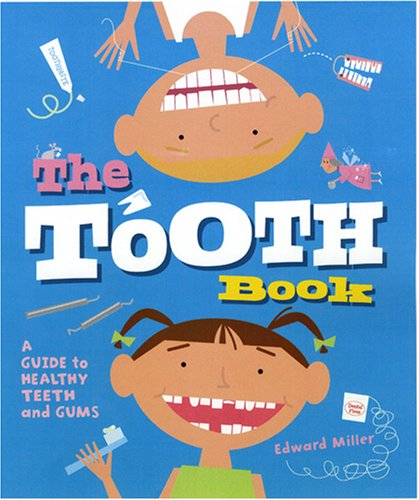 The Tooth Book: A Guide to Healthy Teeth and Gums 9780823420926