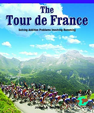 The Tour de France: Solving Addition Problems Using Regrouping 9780823989638