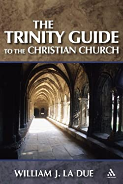 The Trinity Guide to the Christian Church 9780826419507