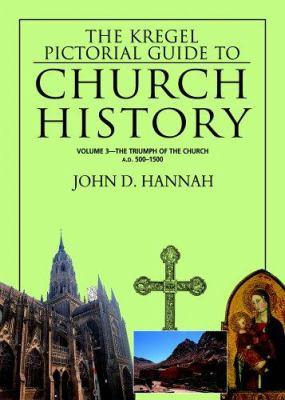 The Triumph of the Church, A.D. 500-1500 9780825427848