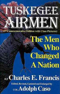The Tuskegee Airmen: The Men Who Changed a Nation 9780828321891