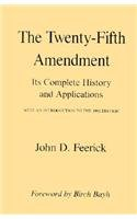 The Twenty-Fifth Amendment: Its Complete History and Application 9780823213726