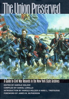 The Union Preserved: A Guide to Civil War Records in the Nys Archives 9780823219001