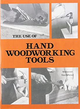 The Use of Hand Woodworking Tools 9780827310988