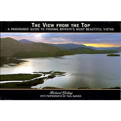 The View from the Top: A Panoramic Guide to Finding Britain's Most Beautiful Vistas 9780821224397