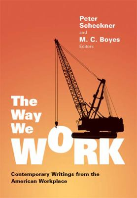 The Way We Work: Contemporary Writings from the American Workplace 9780826516091