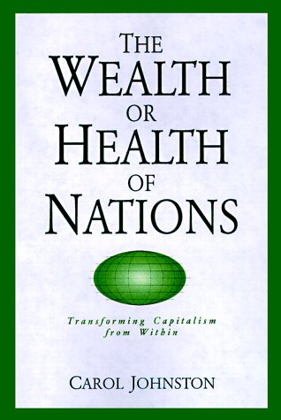 The Wealth or Health of Nations: Transforming Capitalism from Within 9780829812473