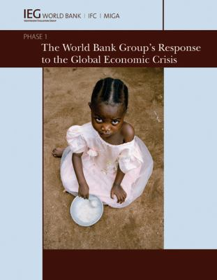 The World Bank Group's Response to the Global Economic Crisis: Phase I 9780821386651