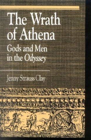 The Wrath of Athena: Gods and Men in the Odyssey 9780822630692