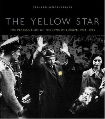 The Yellow Star: The Persecution of the Jews in Europe, 1933-1945 9780823223909