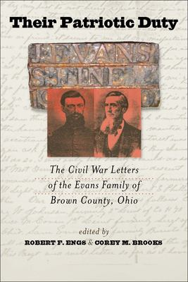 Their Patriotic Duty: The Civil War Letters of the Evans Family of Brown County, Ohio 9780823227846