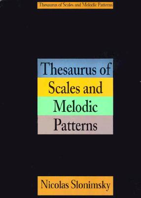 Thesaurus of Scales and Melodic Patterns 9780825614491