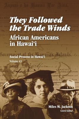 They Followed the Trade Winds: African Americans in Hawai'i 9780824829650