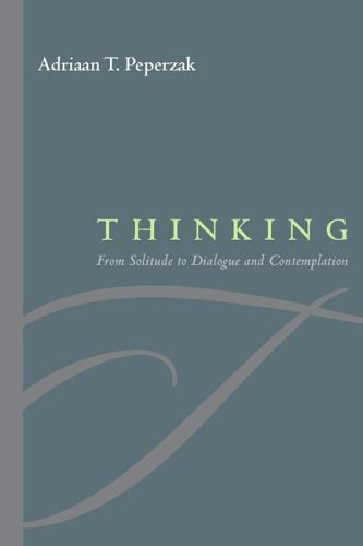 Thinking: From Solitude to Dialogue and Contemplation 9780823226191