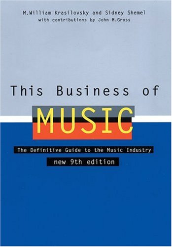 This Business of Music: The Definitive Guide to the Music Industry 9780823077281