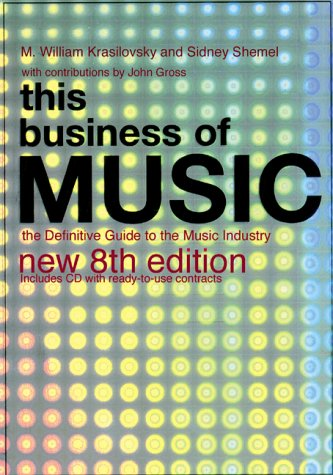 This Business of Music: The Definitive Guide to the Music Industry [With CD] 9780823077571
