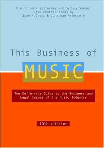 This Business of Music: The Definitive Guide to the Music Industry 9780823077236