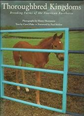 Thoroughbred Kingdoms: Breeding Farms of the American Racehorse