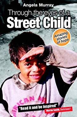 Through the Eyes of a Street Child: Amazing Stories of Hope 9780825461361