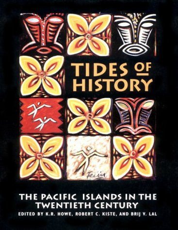 Tides of History: The Pacific Islands in the Twentieth Century 9780824815974