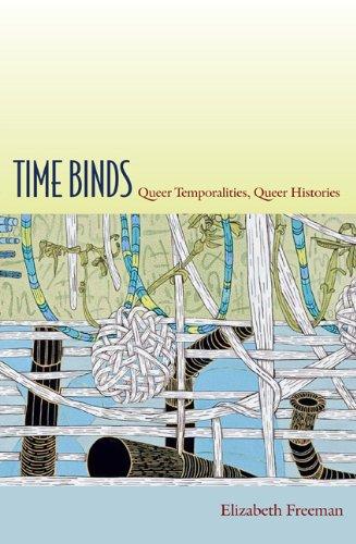 Time Binds: Queer Temporalities, Queer Histories 9780822348047