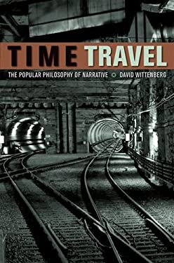 Time Travel: The Popular Philosophy of Narrative 9780823249978