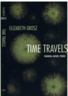 Time Travels: Feminism, Nature, Power 9780822335535