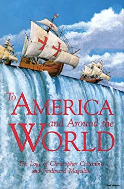 To America and Around the World: The Logs of Christopher Columbus and Ferdinand Magellan 9780828319928