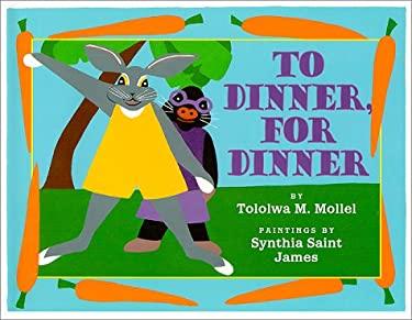 To Dinner, for Dinner 9780823415274