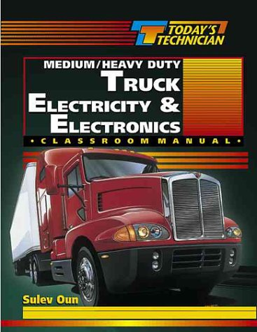 Today's Technician: Medium/Heavy Duty Truck Electricity & Electronics SM & CM 9780827370067