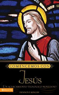 Todo Comienza Con Jesus: A New Way of Doing Theology 9780829747010
