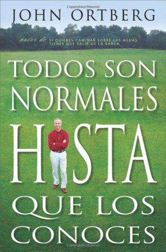 Todos Somos Normales Hasta Que Nos Conocen = Everybody's Normal Till You Get to Know Them 9780829738582