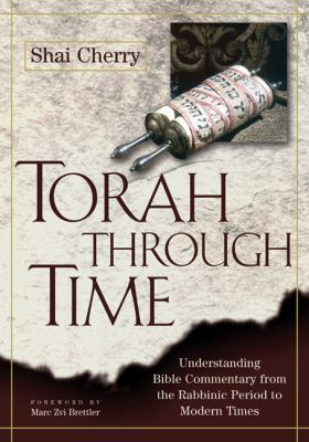 Torah Through Time: Understanding Bible Commentary, from the Rabbinic Period to Modern Times 9780827608481