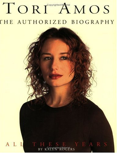 Tori Amos: All These Years: The Authorized Biography 9780825614484