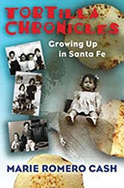Tortilla Chronicles: Growing Up in Santa Fe 9780826339126