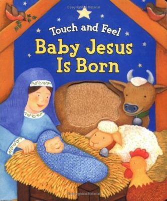 Touch and Feel Baby Jesus Is Born 9780825455070