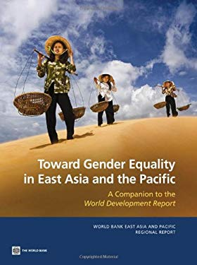 Toward Gender Equality in East Asia and the Pacific: A Companion to the World Development Report 9780821396230