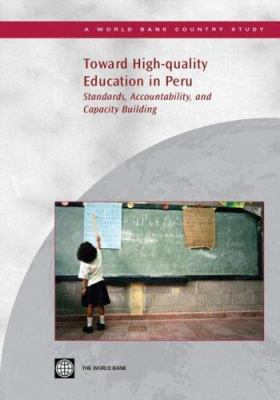 Toward High-Quality Education in Peru: Standards, Accountability, and Capacity Building 9780821370179