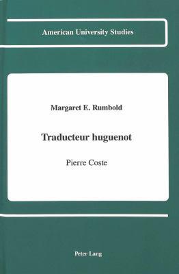 Traducteur Huguenot: Pierre Coste 9780820412702