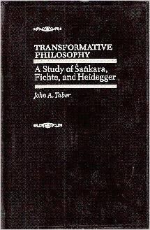 Transformative Philosophy: A Study of Sankara, Fichte, and Heidegger 9780824807986